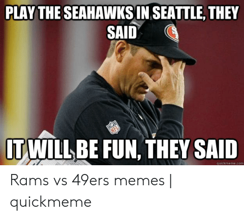 Play The Seahawksin Seattle They Said Itwillbe Fun They Said