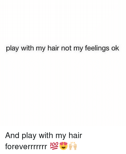 Image result for he playin with my hairs