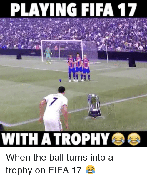 Fifa 17: PLAYING FIFA 17  WITH ATROPHY When the ball turns into a trophy on FIFA 17 😂