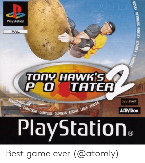 campbell: PlayStation  PAL  TONY HAWK'S  P O TATER  ACTIVISİON.  CAMPBELL GLIFBERG KOSTON  PlayStation Best game ever (@atomly)
