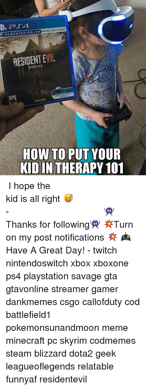 128i: PLAYSTATION VR  MODE INCLUDED  EVIL  RESIDENT HOW TO PUT YOUR  KIDIN THERAPY 101 ⠀⠀⠀⠀⠀⠀⠀⠀⠀⠀⠀⠀⠀⠀⠀⠀⠀⠀⠀⠀⠀⠀⠀⠀⠀⠀⠀⠀⠀⠀ ⠀⠀I hope the kid is all right 😅 ⠀⠀⠀⠀⠀⠀⠀⠀⠀⠀⠀⠀⠀⠀⠀⠀⠀⠀⠀⠀⠀⠀⠀⠀⠀⠀⠀⠀⠀⠀⠀⠀⠀⠀⠀- 👾Thanks for following👾 💥Turn on my post notifications 💥 🎮Have A Great Day! - twitch nintendoswitch xbox xboxone ps4 playstation savage gta gtavonline streamer gamer dankmemes csgo callofduty cod battlefield1 pokemonsunandmoon meme minecraft pc skyrim codmemes steam blizzard dota2 geek leagueoflegends relatable funnyaf residentevil