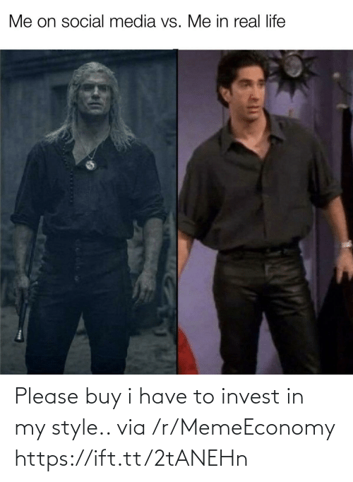 Have To: Please buy i have to invest in my style.. via /r/MemeEconomy https://ift.tt/2tANEHn
