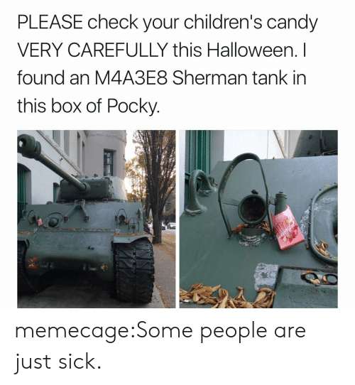 Sherman: PLEASE check your children's candy  VERY CAREFULLY this Halloween. I  found an M4A3E8 Sherman tank in  this box of Pocky memecage:Some people are just sick.