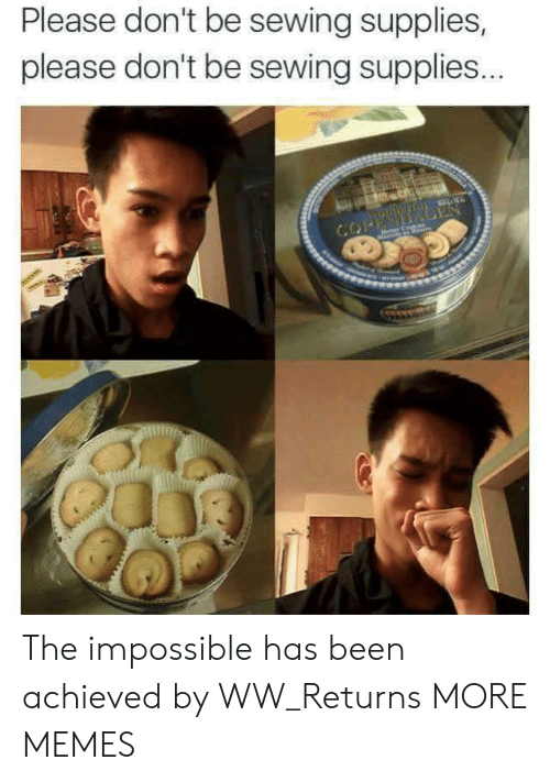 Dank, Memes, and Target: Please don't be sewing supplies,  please don't be sewing supplies The impossible has been achieved by WW_Returns MORE MEMES