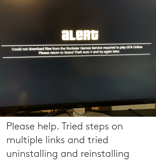 links: Please help. Tried steps on multiple links and tried uninstalling and reinstalling