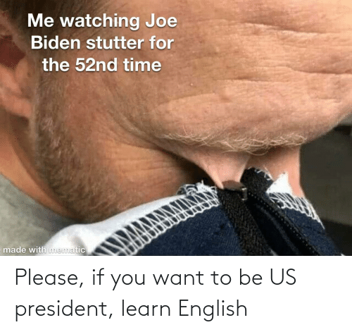 us president: Please, if you want to be US president, learn English