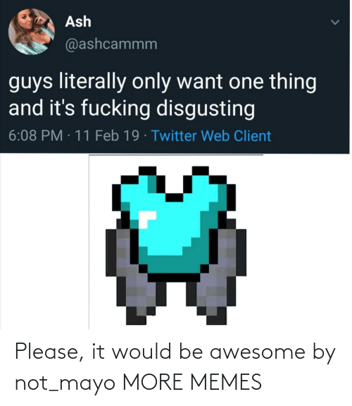 Awesome: Please, it would be awesome by not_mayo MORE MEMES