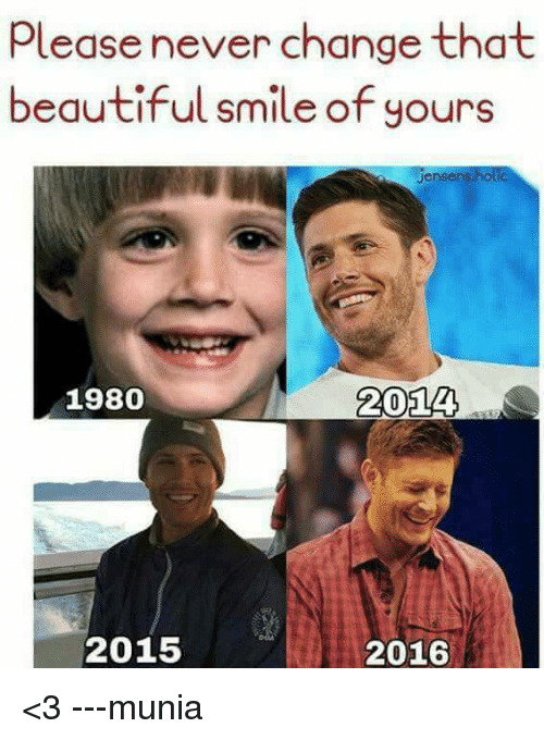 holic: please never change that  beautiful smileofyours  Jensens  holic  1980  2014  2015  2016 <3 ---munia