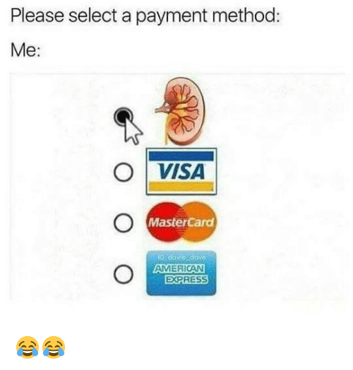 methodical: Please select a payment method:  Me  O VISA  MasterCard  G dove dove  AMERICAN  EXPRESS 😂😂