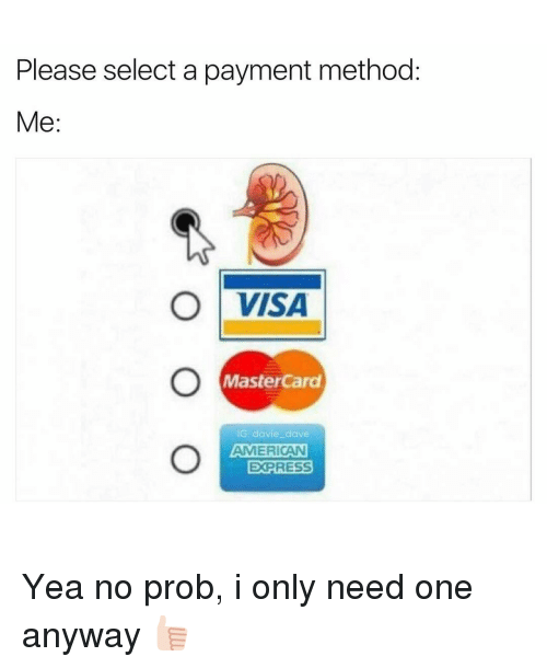 methodical: Please select a payment method:  Me  O VISA  MasterCard  IG: davie dave  AMERICAN  EXPRESS Yea no prob, i only need one anyway 👍🏻