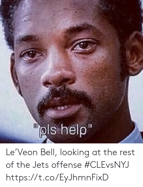 """Sports, Help, and Jets: """"pls help Le'Veon Bell, looking at the rest of the Jets offense #CLEvsNYJ https://t.co/EyJhmnFixD"""