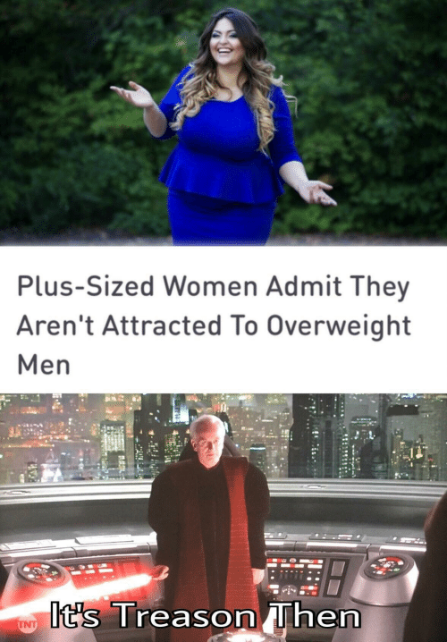 Treason: Plus-Sized Women Admit They  Aren't Attracted To Overweight  Men  It's Treason Then  TNT