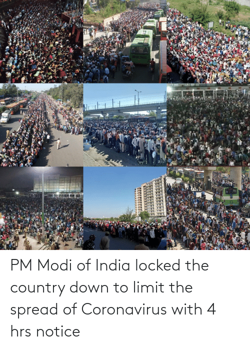 modi: PM Modi of India locked the country down to limit the spread of Coronavirus with 4 hrs notice