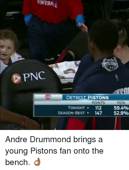 Detroit, Detroit Pistons, and Sports: PNC  DETROIT PISTONS  POINTS  FG%  TONIGHT 112  59.4%  SEASON-BEST 147  52.9% Andre Drummond brings a young Pistons fan onto the bench. 👌🏾