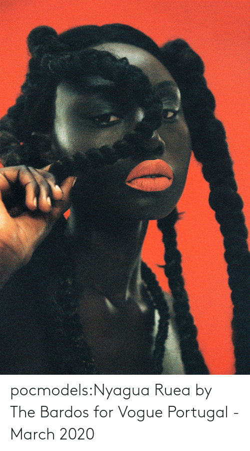 march: pocmodels:Nyagua Ruea by The Bardos for Vogue Portugal - March 2020