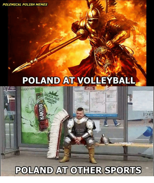 Volleyball: POLEMICAL POLISH MEMES  POLAND AT VOLLEYBALL  POLAND AT OTHER SPORTS