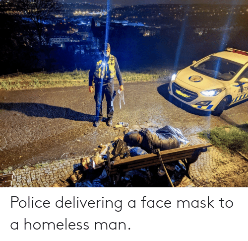 homeless man: Police delivering a face mask to a homeless man.