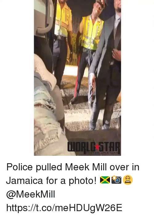 Meek Mill: Police pulled Meek Mill over in Jamaica for a photo! 🇯🇲📸😩 @MeekMill https://t.co/meHDUgW26E