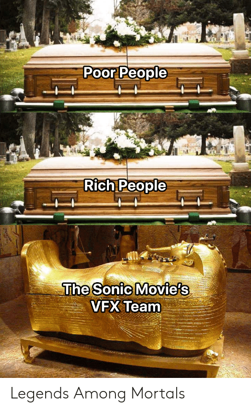 Among: Poor People  Rich People  The Sonic Movie's  VFX Team Legends Among Mortals