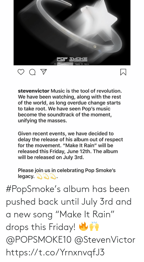 """Drops: #PopSmoke's album has been pushed back until July 3rd and a new song """"Make It Rain"""" drops this Friday! 🔥🙌 @POPSMOKE10 @StevenVictor https://t.co/YrnxnvqfJ3"""