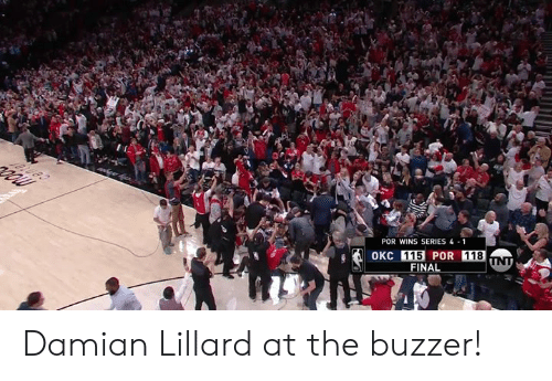 Damian Lillard, Wins, and Buzzer: POR WINS SERIES41  115 POR 118  INAL Damian Lillard at the buzzer!