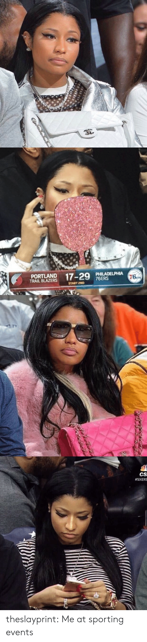 Trailing: PORTLAND  TRAIL BLAZERS  PHILADELPHIA  76ERS  76er  START 2ND   CS  theslayprint: Me at sporting events