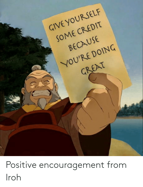 positive: Positive encouragement from Iroh
