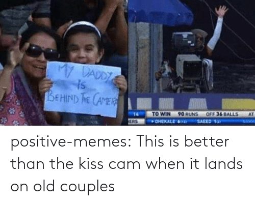Kiss: positive-memes: This is better than the kiss cam when it lands on old couples