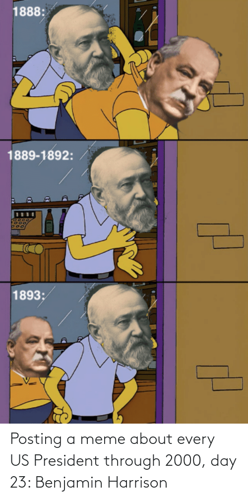 us president: Posting a meme about every US President through 2000, day 23: Benjamin Harrison