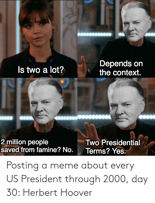 us president: Posting a meme about every US President through 2000, day 30: Herbert Hoover