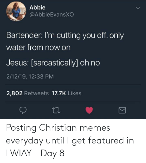 Christian Memes: Posting Christian memes everyday until I get featured in LWIAY - Day 8