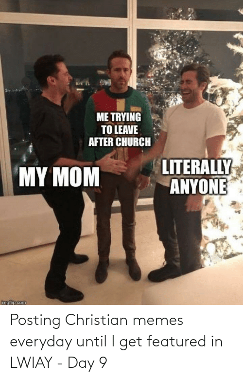 Christian Memes: Posting Christian memes everyday until I get featured in LWIAY - Day 9
