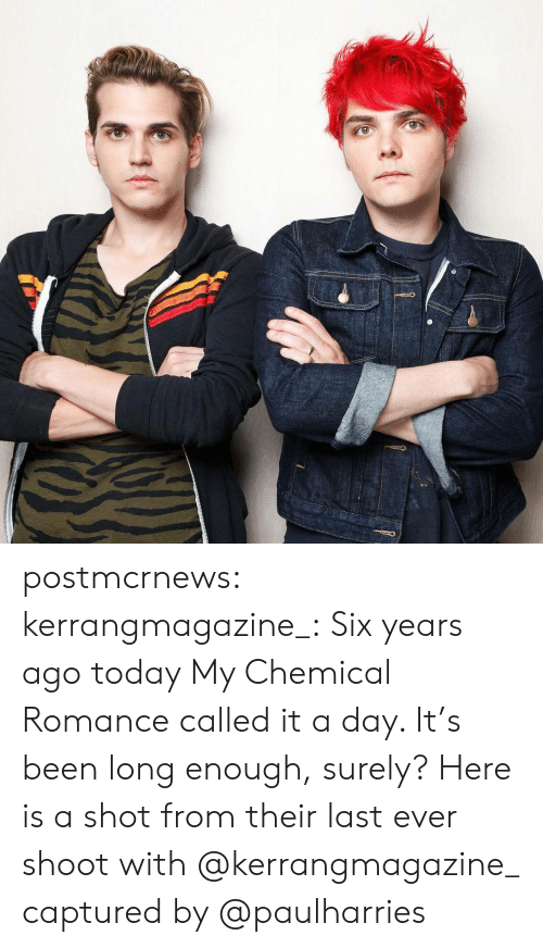 Called It: postmcrnews: kerrangmagazine_:Six years ago today My Chemical Romance called it a day. It's been long enough, surely? Here is a shot from their last ever shoot with @kerrangmagazine_ captured by @paulharries