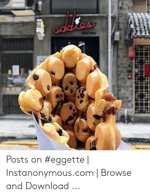 Instanonymous: Posts on #eggette | Instanonymous.com | Browse and Download ...