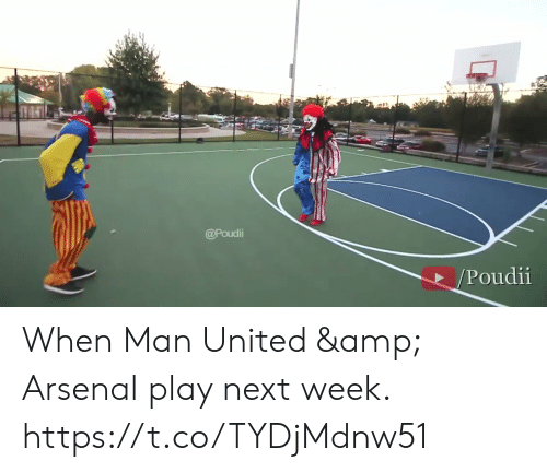 Arsenal, Memes, and United: @Poudii  /Poudii When Man United & Arsenal play next week. https://t.co/TYDjMdnw51
