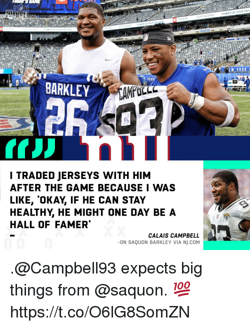 jerseys: POWER UP YOUR TAIL  2018 TACOMA  TOYOTA  POWER UP YOUR TALGATE  YOTA  POWER UPYOUR TAILGATE  018 TACOMA  TOYOTA  YORK  BARKLEY  I TRADED JERSEYS WITH HIM  AFTER THE GAME BECAUSE I WAS  LIKE, 'OKAY, IF HE CAN STAY  HEALTHY, HE MIGHT ONE DAY BEA  HALL OF FAMER  CALAIS CAMPBELL  -ON SAQUON BARKLEY VIA NJ.COM .@Campbell93 expects big things from @saquon. 💯 https://t.co/O6lG8SomZN