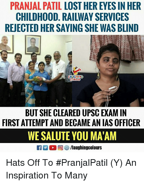 ias: PRANJAL PATIL LOST HER EYES IN HER  CHILDHOOD. RAILWAY SERVICES  REJECTED HER SAYING SHE WAS BLIND  LAUGHING  BUT SHE CLEARED UPSC EXAM IN  FIRST ATTEMPT AND BECAME AN IAS OFFICER  WE SALUTE YOU MA'AM Hats Off To #PranjalPatil (Y) An Inspiration To Many