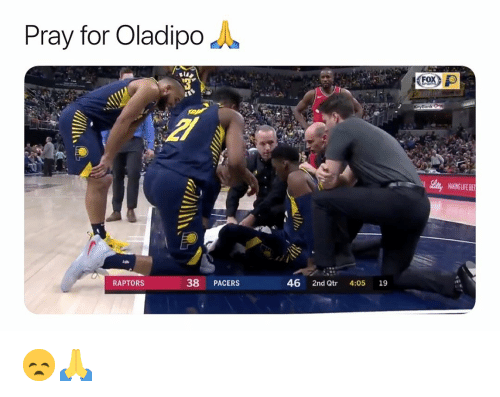 Basketball, Life, and Nba: Pray for Oladipo  MAKING LIFE BE  RAPTORS  38 PACERS  46 2nd Qtr 4:05 19 😞🙏