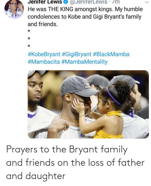 family: Prayers to the Bryant family and friends on the loss of father and daughter