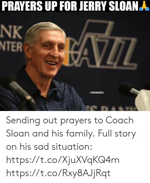 Family, Sad, and Coach: PRAYERS UP FOR JERRY SLOANA  NK  NTER  FAILL  ONBAMEMES Sending out prayers to Coach Sloan and his family.  Full story on his sad situation: https://t.co/XjuXVqKQ4m https://t.co/Rxy8AJjRqt