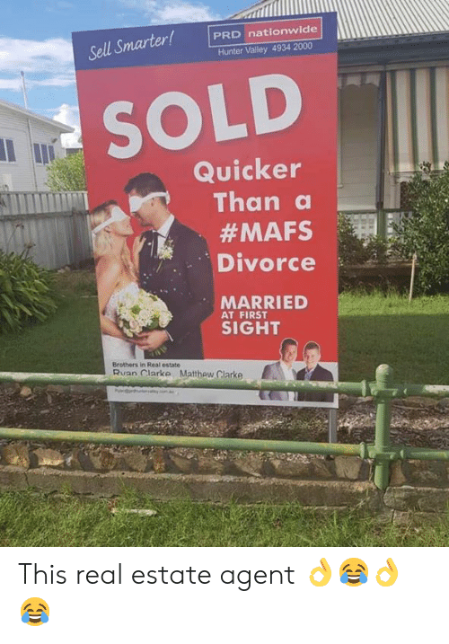 Nationwide: PRD nationwide  Sell Smarter!  Hunter Valley 4934 2000  SOLD  Quicker  Than a  #MAFS  Divorce  MARRIED  AT FIRST  SIGHT  Brothers in Real estate  an larke Matthew Clarke This real estate agent 👌😂👌😂
