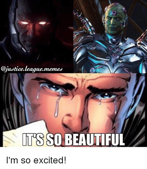 Memes, Justice League, and 🤖: PRE  @justice league,memes  ITS SO BEAUTIFUL I'm so excited!