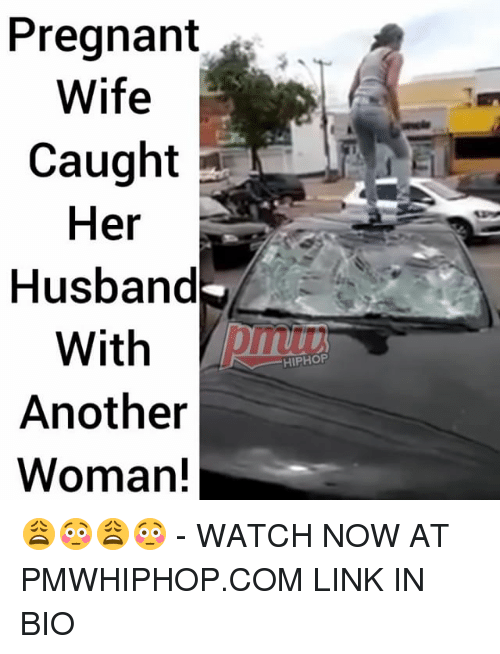 Pregnant Wife: Pregnant  Wife  Caught -  Her  Husband  With  Another  Woman!  HIPHOF 😩😳😩😳 - WATCH NOW AT PMWHIPHOP.COM LINK IN BIO