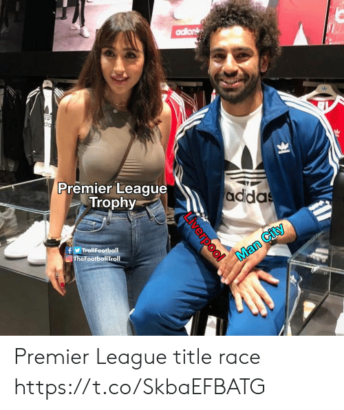 Memes, Premier League, and Race: Premier League  Trophy  adida  tl  TrollFootball  TheFootballTroll Premier League title race https://t.co/SkbaEFBATG