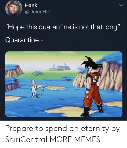 Eternity: Prepare to spend an eternity by ShiriCentral MORE MEMES