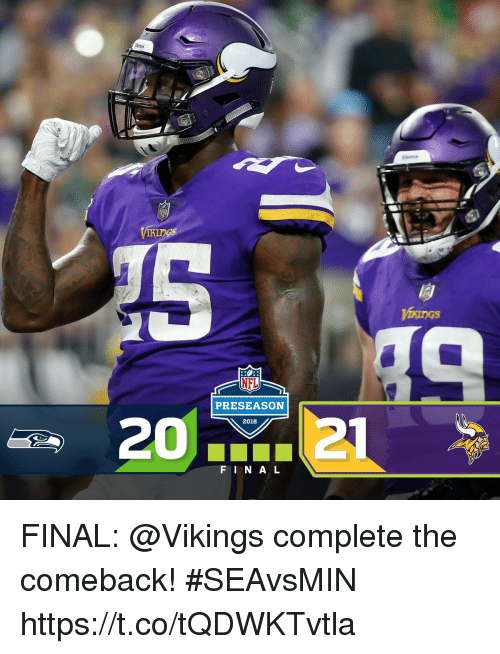 Memes, Vikings, and 🤖: PRESEASON  20  2018  FI N A L FINAL: @Vikings complete the comeback! #SEAvsMIN https://t.co/tQDWKTvtla