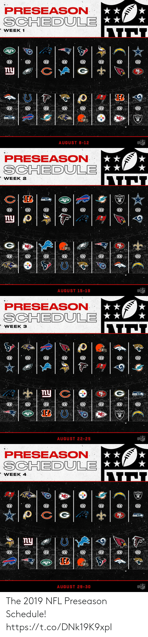 Memes, Nfl, and Nfl Preseason: PRESEASON  WEEK 1  RAIDERS  AUGUST 8-12  NFL   PRESEASON  WEEK 2  RAIDERS  AUGUST 15-19  NFL   PRESEASON  WEEK 3  RAIDERS  AUGUST 22-25   PRESEASON  WEEK 4  RAIDERS  nu  AUGUST 29-30  NFL The 2019 NFL Preseason Schedule! https://t.co/DNk19K9xpI