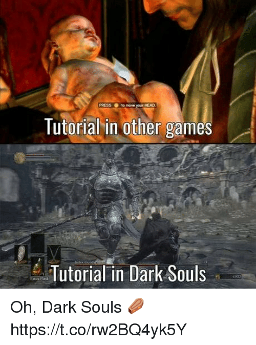 Head, Video Games, and Games: PRESS  to move your HEAD  Tutorial in other games  Tutorial in Dark Souls Oh, Dark Souls ⚰️ https://t.co/rw2BQ4yk5Y