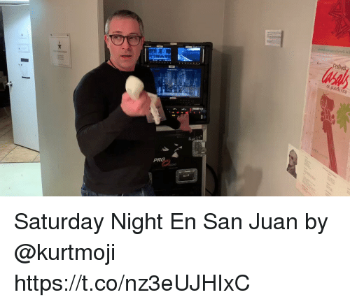saturday night: PRG Saturday Night En San Juan by @kurtmoji https://t.co/nz3eUJHIxC