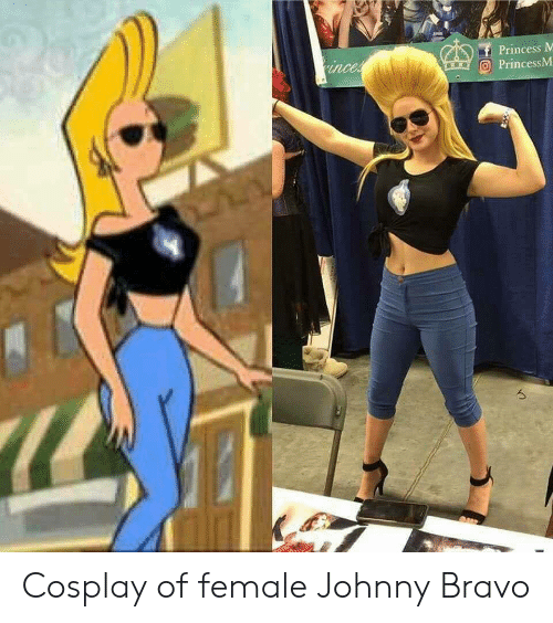 Johnny Bravo: Princess M  O PrincessM Cosplay of female Johnny Bravo